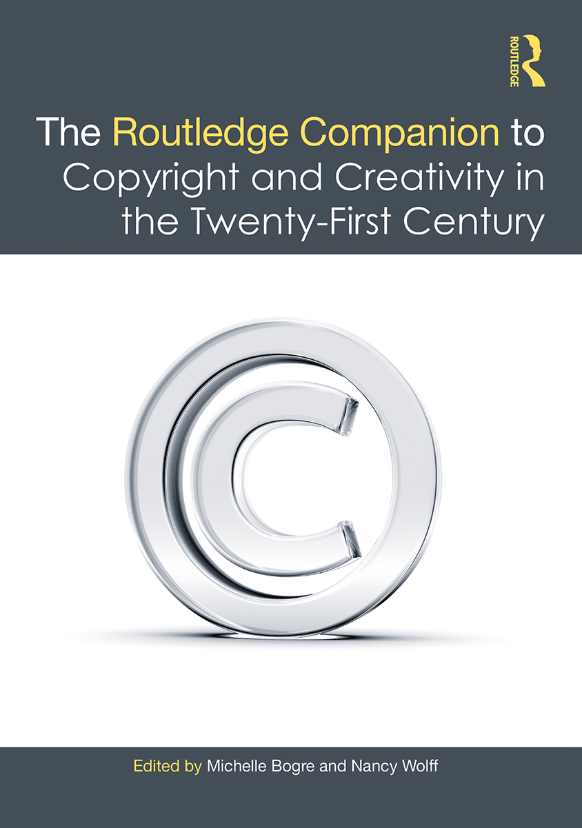 Routledge Companion to Copyright and Creativity in the Twenty-First Century